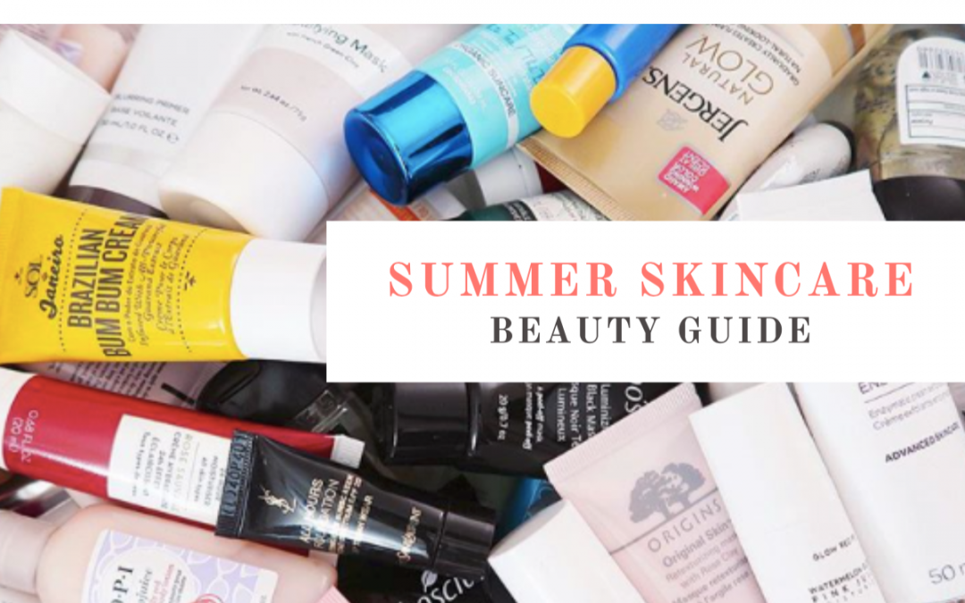 A Guide to Summer Skincare