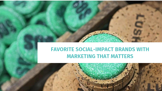 Favorite Social-Impact Brands with Marketing that Matters