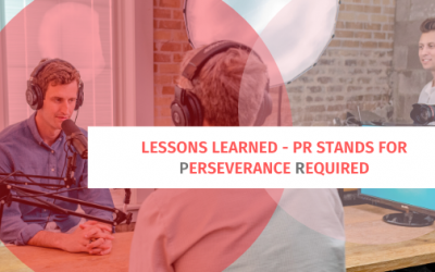 Lessons Learned: PR stands for Perseverance Required